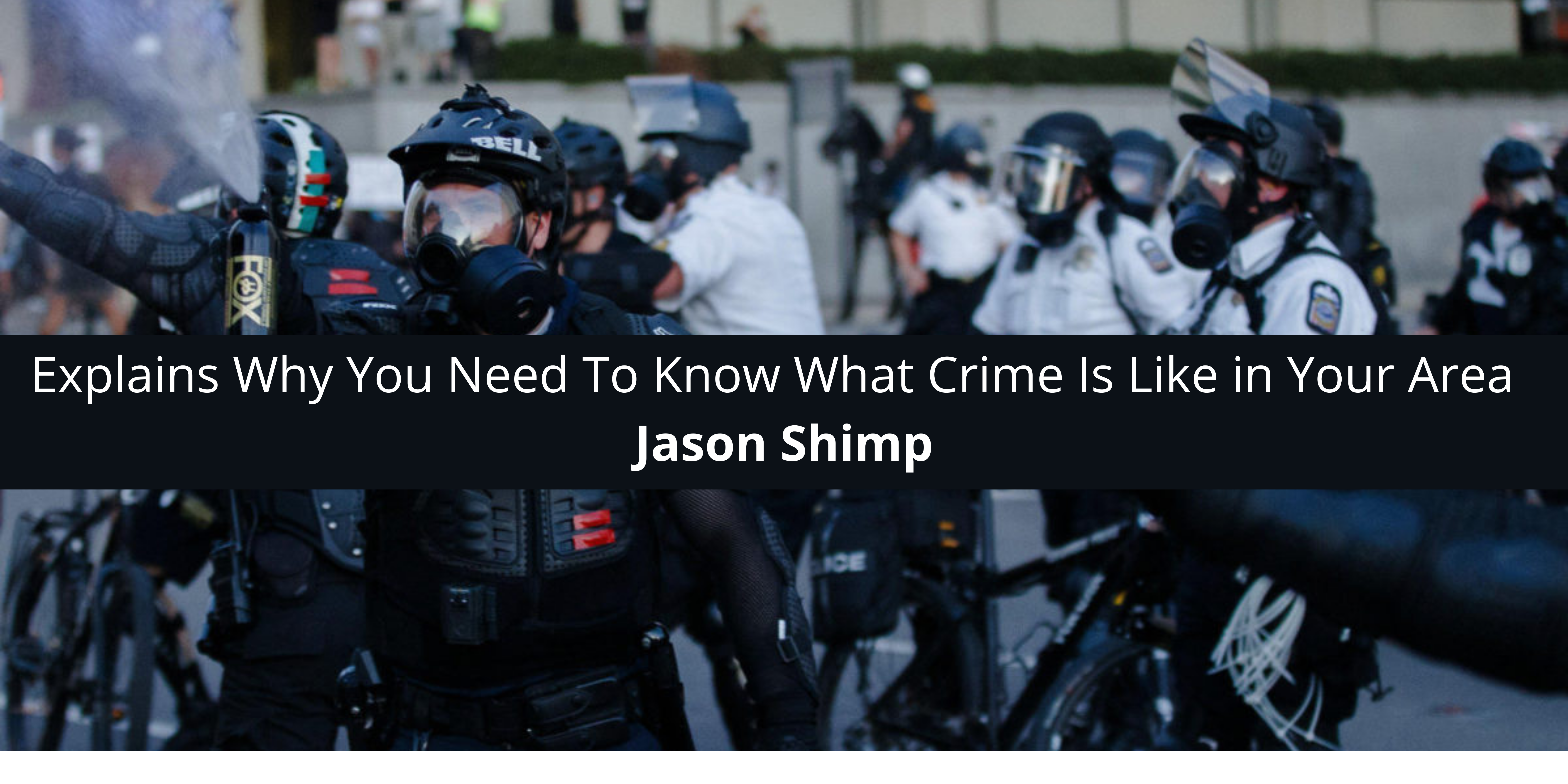 Jason-Shimp-Explains-Why-You-Need-To-Know-What-Crime-Is-Like-in-Your-Area